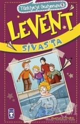 Timaş Çocuk - Levent Sivas'ta - Türkiye'yi Geziyorum 5
