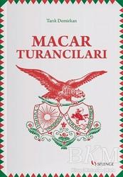 Selenge Yayınları - Macar Turancıları