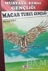 Narçiçeği Yayıncılık - Macar Turul Gençliği - Mustafa Kemal Gençliği