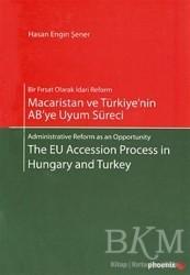 Phoenix Yayınevi - Macaristan ve Türkiye'nin AB'ye Uyum Süreci