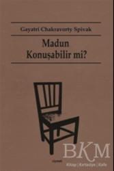 Dipnot Yayınları - Madun Konuşabilir mi?