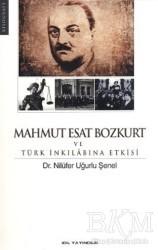İdil Yayınları - Mahmut Esat Bozkurt ve Türk İnkılabına Etkisi