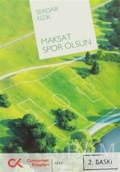 Cumhuriyet Kitapları - Maksat Spor Olsun