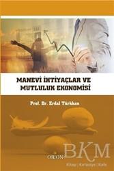 Orion Kitabevi - Ders Kitaplar - Manevi İhtiyaçlar ve Mutluluk Ekonomisi