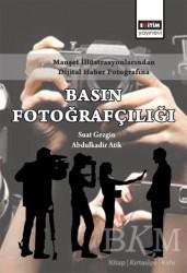 Eğitim Yayınevi - Ders Kitapları - Manşet İllüstrasyonlarından Dijital Haber Fotoğrafına Basın Fotoğrafçılığı