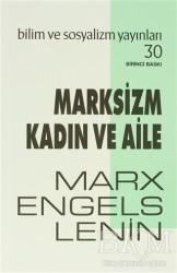 Bilim ve Sosyalizm Yayınları - Marksizm Kadın ve Aile
