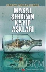 Kerasus Yayınları - Masal Şehrinin Kayıp Aşkları