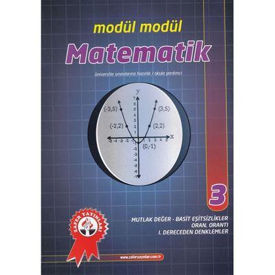 Matematik Modül Modül 3 Mutlak Değer Basit Eşitsizlikler Oran Orantı Birinci Dereceden Denklemler Zafer Yayınları