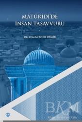 Türkiye Diyanet Vakfı Yayınları - Matüridi'de İnsan Tasavvuru