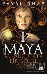 Carpe Diem Kitapları - Maya 1 - Sonsuzlukta Bir Gölge
