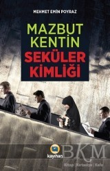 Kayıhan Yayınları - Mazbut Kentin Seküler Kimliği