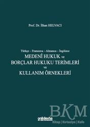 On İki Levha Yayınları - Medeni Hukuk ve Borçlar Hukuku Terimleri ve Kullanım Örnekleri