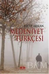 Akıl Fikir Yayınları - Medeniyet Türkçesi