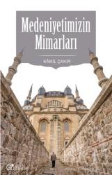 Gülhane Yayınları - Medeniyetimizin Mimarları