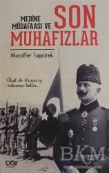 Çığır Yayınları - Medine Müdafaası ve Son Muhafızlar