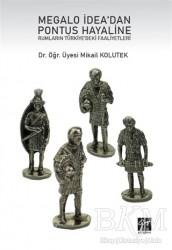 Gazi Kitabevi - Megalo İdea'dan Pontus Hayaline Rumların Türkiye'deki Faaliyetleri