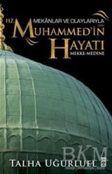 Timaş Yayınları - Mekanlar ve Olaylarıyla Hz. Muhammed'in Hayatı