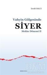 Ankara Okulu Yayınları - Mekke Yılları 2 - Vahyin Gölgesinde Siyer