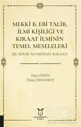 Akademisyen Kitabevi - Mekki B. Ebi Talib İlmi Kişiliği ve Kıraat İlminin Temel Meseleleri