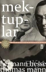 Timaş Yayınları - Mektuplar – Hermann Hesse / Thomas Mann
