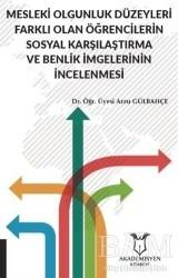Akademisyen Kitabevi - Mesleki Olgunluk Düzeyleri Farklı Olan Öğrencilerin Sosyal Karşılaştırma ve Benlik İmgelerinin İncelenmesi