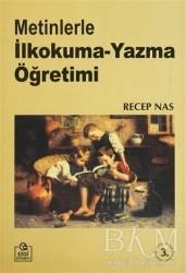 Ezgi Kitabevi Yayınları - Metinlerle İlkokuma-Yazma Öğretimi