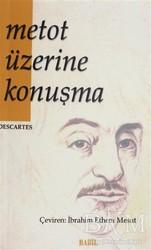 Babil Yayınları - Erzurum - Metot Üzerine Konuşma