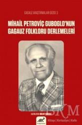 Paradigma Akademi Yayınları - Mihail Petroviç Guboglo'nun Gagauz Folkloru Denemeleri