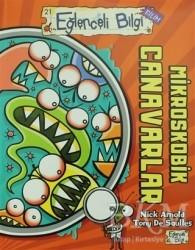 Eğlenceli Bilgi Yayınları - Mikroskobik Canavarlar - Eğlenceli Bilgi Bilim 21
