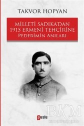 Puslu Yayıncılık - Milleti Sadıka'dan 1915 Ermeni Tehcirine Pederimin Anıları
