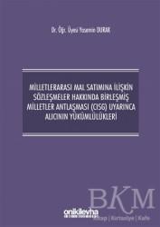 On İki Levha Yayınları - Milletlerarası Mal Satımına İlişkin Sözleşmeler Hakkında Birleşmiş Milletler Antlaşması CISG Uyarınca Alıcının Yükümlülükleri
