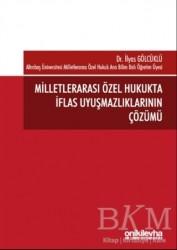 On İki Levha Yayınları - Milletlerarası Özel Hukukta İflas Uyuşmazlıklarının Çözümü