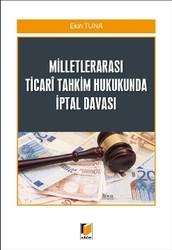 Adalet Yayınevi - Ders Kitapları - Milletlerarası Ticari Tahkim Hukukunda İptal Davası