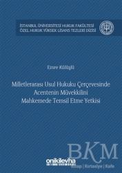 On İki Levha Yayınları - Milletlerarası Usul Hukuku Çerçevesinde Acentenin Müvekkilini Mahkemede Temsil Etme Yetkisi