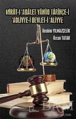 Mirat-ı Adalet Yahud Tarihçe-i 'Adliyye-i Devlet-i 'Aliyye