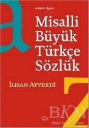 Kubbealtı Neşriyatı Yayıncılık - Misalli Büyük Türkçe Sözlük