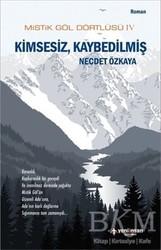 Yeni İnsan Yayınları - Mistik Göl Dörtlüsü 4 - Kimsesiz, Kaybedilmiş