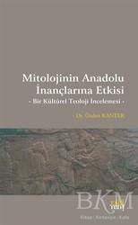 Eski Yeni Yayınları - Mitolojinin Anadolu İnançlarına Etkisi
