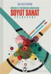 Cem Yayınevi - Modern ve Postmodern Dönemlerde Soyut Sanat Felsefesi