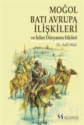 Selenge Yayınları - Moğol Batı Avrupa İlişkileri ve İslam Dünyasına Etkileri