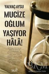 Truva Yayınları - Mucize Oğlum Yaşıyor Hala!