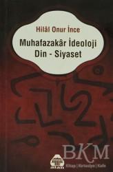 Alan Yayıncılık - Muhafazakar İdeoloji Din - Siyaset