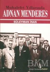 Liberte Yayınları - Muhalefet Yıllarında Adnan Menderes