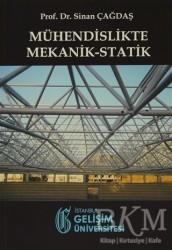 İstanbul Gelişim Üniversitesi Yayınları - Mühendislikte Mekanik-Statik