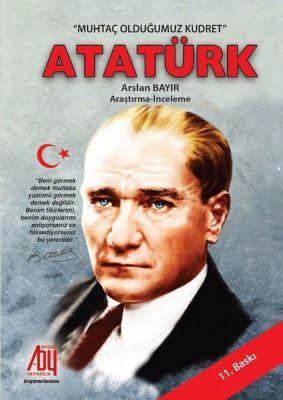 Muhtaç Olduğumuz Kudret Atatürk