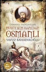 Ensar Neşriyat - Muhteşem Hanedan Osmanlı - Osmanlı Padişahları