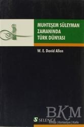 Selenge Yayınları - Muhteşem Süleyman Zamanında Türk Dünyası