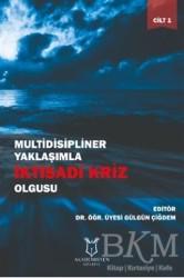 Akademisyen Kitabevi - Multidisipliner Yaklaşımla İktisadi Kriz Olgusu Cilt 1
