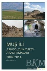 Hiperlink Yayınları - Muş İli Arkeolojik Yüzey Araştırmaları 2009-2014