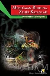 Çıra Yayınları - Müslüman Ruhuna Zehir Katanlar